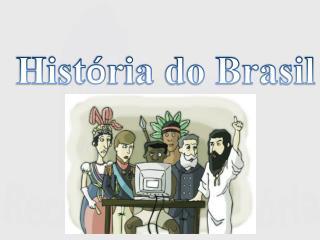 Hist ó ria do Brasil