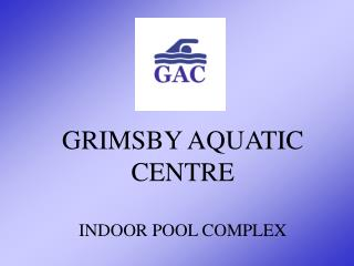 GRIMSBY AQUATIC CENTRE INDOOR POOL COMPLEX