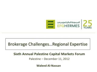 Brokerage Challenges…Regional Expertise