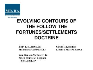 EVOLVING CONTOURS OF THE FOLLOW THE FORTUNES/SETTLEMENTS DOCTRINE