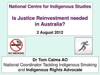 National Centre for Indigenous Studies Is Justice Reinvestment needed  in Australia? 2 August 2012