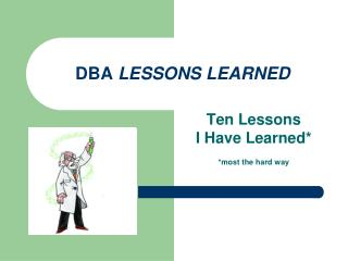 DBA  LESSONS LEARNED