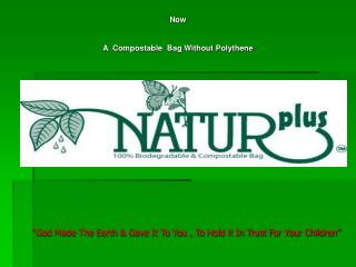 Now A  Compostable  Bag Without Polythene