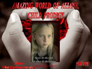 AMAZING  WORLD  OF  AKIANE, CHILD  PRODIGY