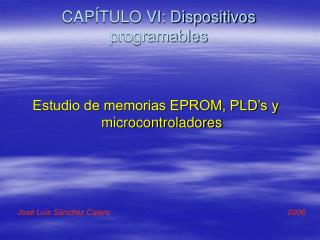 CAPÍTULO VI: Dispositivos programables