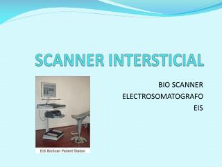SCANNER INTERSTICIAL