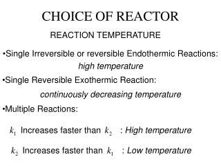 CHOICE OF REACTOR