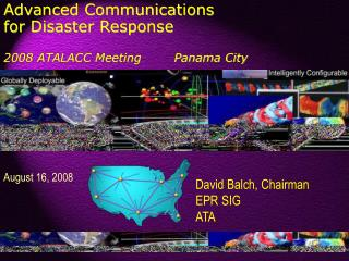 Advanced Communications  for Disaster Response  2008 ATALACC Meeting        Panama City