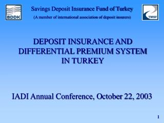 DEPOSIT INSURANCE AND DIFFERENTIAL PREMIUM SYSTEM  IN TURKEY