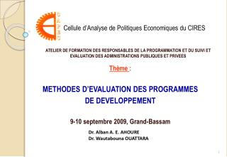 Thème  : METHODES D'EVALUATION DES PROGRAMMES  DE DEVELOPPEMENT 9-10 septembre 2009, Grand-Bassam