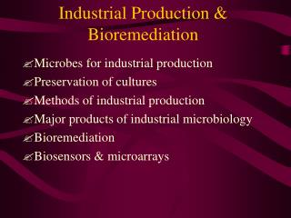 Industrial Production & Bioremediation