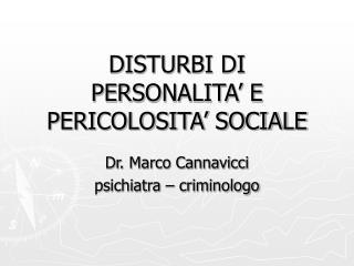 DISTURBI DI PERSONALITA' E PERICOLOSITA' SOCIALE