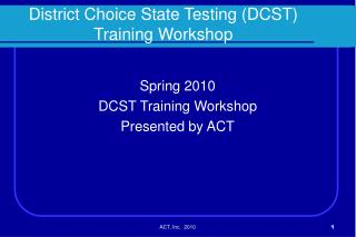 District Choice State Testing (DCST) Training Workshop