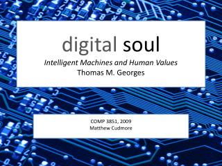 digital  soul Intelligent Machines and Human Values Thomas M. Georges