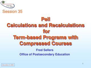 Pell Calculations and Recalculations  for  Term-based Programs with Compressed Courses