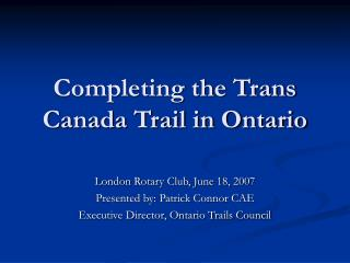 Completing the Trans Canada Trail in Ontario
