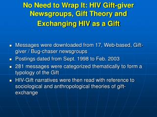 No Need to Wrap It: HIV Gift-giver Newsgroups, Gift Theory and Exchanging HIV as a Gift
