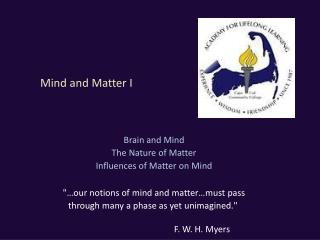 Mind and Matter I