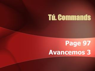 Tú. Commands
