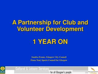 A Partnership for Club and Volunteer Development 1 YEAR ON