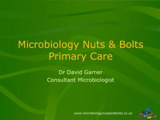 Microbiology Nuts & Bolts  Primary Care