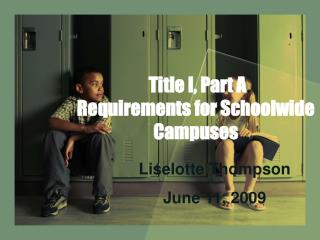 Title I, Part A  Requirements for Schoolwide Campuses