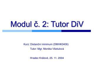 Modul č. 2: Tutor DiV