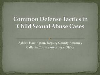 Common Defense Tactics in Child Sexual Abuse Cases