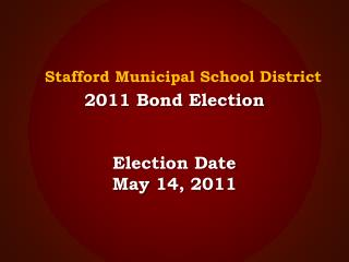 2011 Bond Election Election Date May 14, 2011