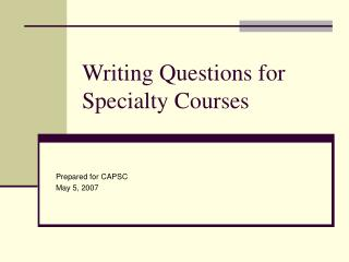 Writing Questions for Specialty Courses