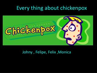 Every thing about chickenpox