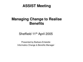 ASSIST Meeting Managing Change to Realise Benefits