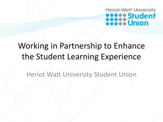 Working in Partnership to Enhance the Student Learning Experience
