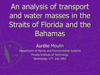 An analysis of transport and water masses in the Straits of Florida and the Bahamas