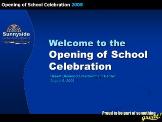 Welcome to the Opening of School  Celebration