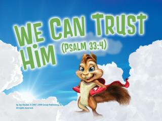 We can trust him We can trust him