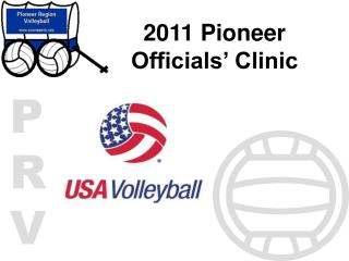 2011 Pioneer  Officials' Clinic