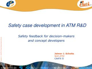 Safety case development in ATM R&D