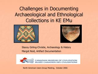 Challenges in Documenting Archaeological and Ethnological Collections in KE EMu