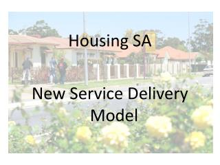 Housing SA New Service Delivery Model
