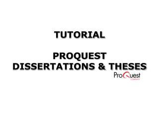 TUTORIAL PROQUEST DISSERTATIONS & THESES