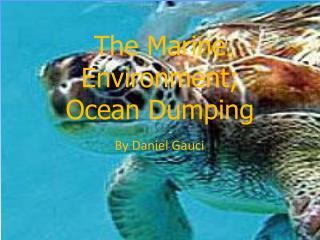 The Marine Environment; Ocean Dumping