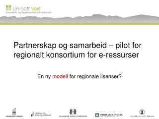 Partnerskap og samarbeid – pilot for regionalt konsortium for e-ressurser