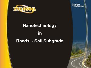 Nanotechnology  in  Roads  - Soil Subgrade