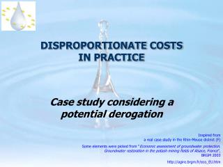 DISPROPORTIONATE COSTS  IN PRACTICE