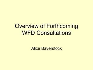Overview of Forthcoming WFD Consultations