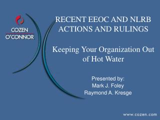 RECENT EEOC AND NLRB ACTIONS AND RULINGS Keeping Your Organization Out of Hot Water