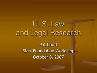 U. S. Law  and Legal Research