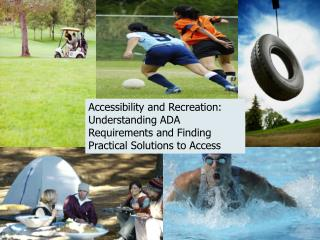 Accessibility and Recreation: Understanding ADA Requirements and Finding Practical Solutions to Access