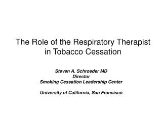 The Role of the Respiratory Therapist in Tobacco Cessation